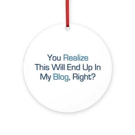 Humorous Blog Saying Ornament (Round)