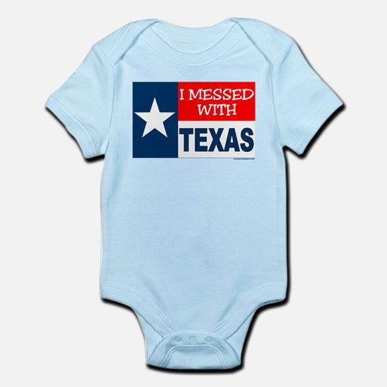 """I MESSED WITH TEXAS"" Infant Bodysuit"
