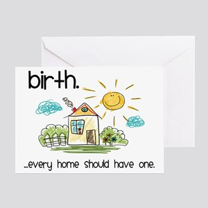 Birth. Every Home Should Have One Greeting Card