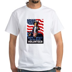 Don't Wait to Volunteer (Front) White T-Shirt