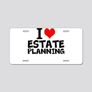 I Love Estate Planning Aluminum License Plate