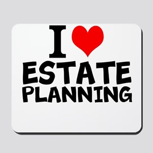 I Love Estate Planning Mousepad