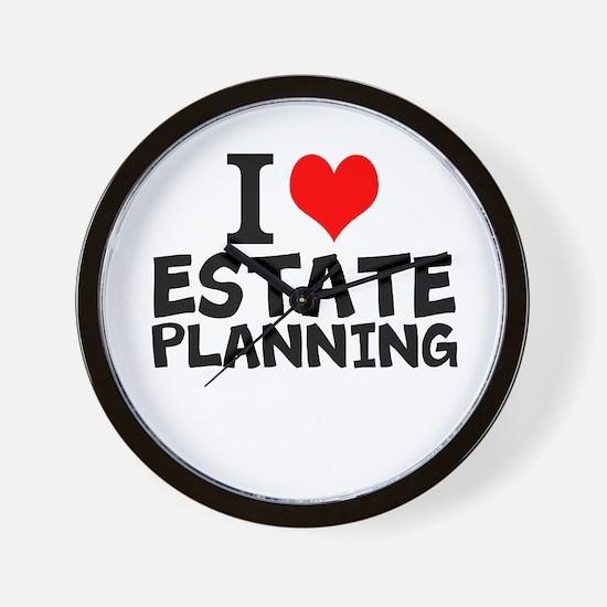 I Love Estate Planning Wall Clock