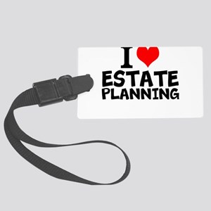 I Love Estate Planning Luggage Tag