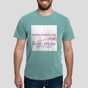 WHEN WORDS FAIL, MUSIC SPEAKS SOFT & CLEAR T-Shirt