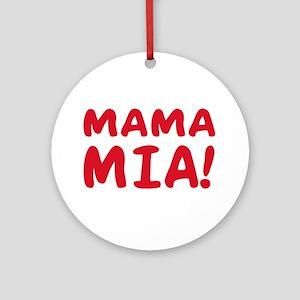 Mama mia Ornament (Round)