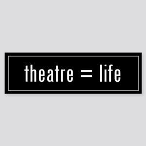 Theatre is Life Black Bumper Sticker