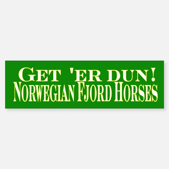 Get er dun green Fjord Horse Bumper Bumper Sticker