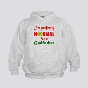 I'm perfectly normal for a Godfather Kids Hoodie
