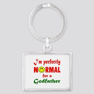 I'm perfectly normal for a Godf Landscape Keychain