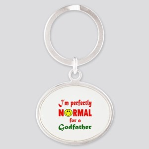 I'm perfectly normal for a Godfather Oval Keychain