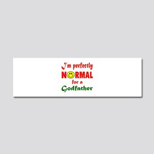 I'm perfectly normal for a Godfa Car Magnet 10 x 3