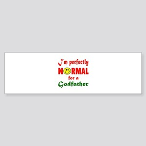 I'm perfectly normal for a Godfat Sticker (Bumper)