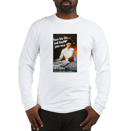 Be A Nurse (Front) Long Sleeve T-Shirt