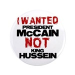 "I wanted McCain! 3.5"" Button"