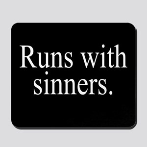 Runs With Sinners Mousepad