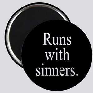 Runs With Sinners Magnet