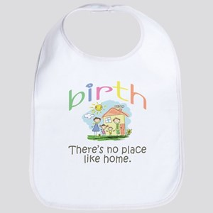 Birth. There's no place like home. Bib