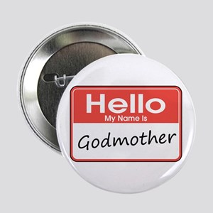 """Hello, My Name is Godmother 2.25"""" Button"""