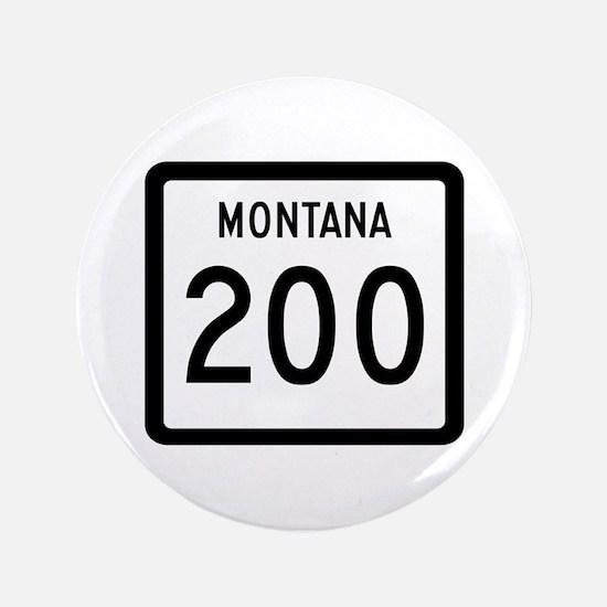 "Highway 200, Montana 3.5"" Button"