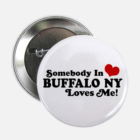 "Somebody In Buffalo NY Loves Me 2.25"" Button"