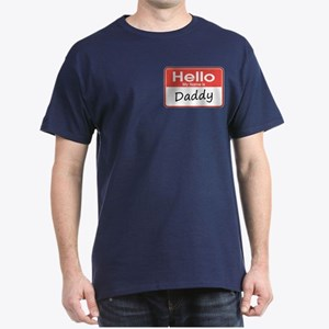 Hello, My Name is Daddy Dark T-Shirt