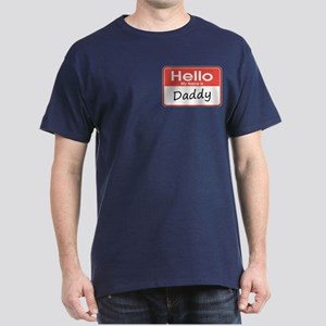 Hello, My Name is Daddy Dark T-Shirt