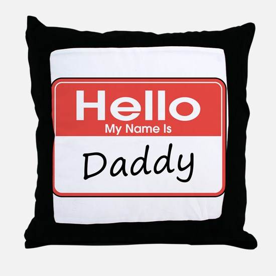 Hello, My Name is Daddy Throw Pillow
