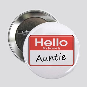 """Hello, My Name is Auntie 2.25"""" Button"""