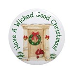 Wicked Good! Christmas Home Ornament (Round)