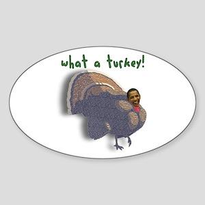Obama What a Turkey! Oval Sticker