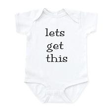 lets get this Infant Bodysuit
