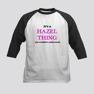 It's a Hazel thing, you wouldn Baseball Jersey
