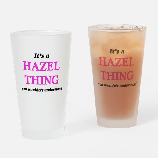 It's a Hazel thing, you wouldn& Drinking Glass