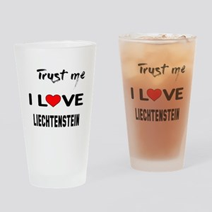 Trust me I Love Liechtenstein Drinking Glass