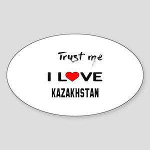 Trust me I Love Kazakhstan Sticker (Oval)