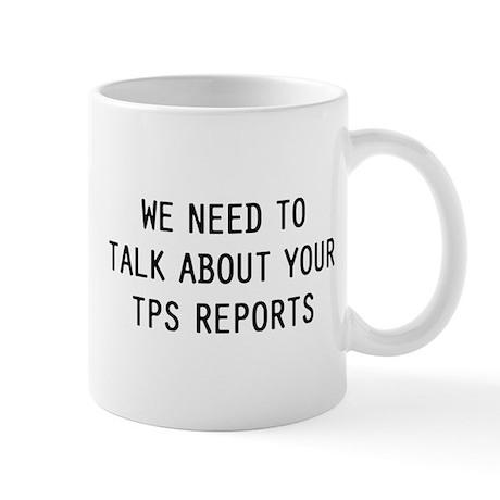 We TPS Reports 11 oz Ceramic Mug