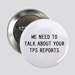 """We TPS Reports 2.25"""" Button"""