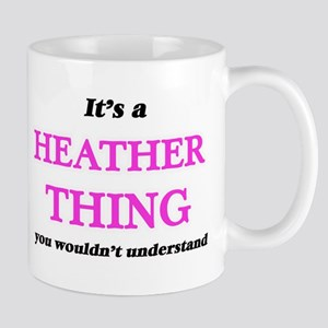 It's a Heather thing, you wouldn't un Mugs