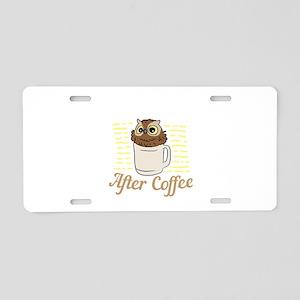 Coffee Lover Life Begins Af Aluminum License Plate