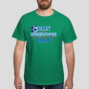 Pain is weakness soccer Dark T-Shirt