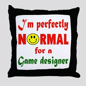I'm perfectly normal for a Game desig Throw Pillow