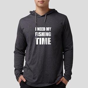 I Need My Fishing Time Long Sleeve T-Shirt