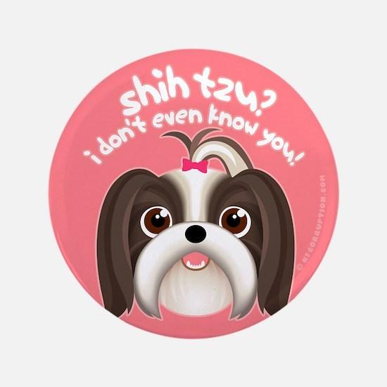 """SHIH TZU? Girl Dog 3.5"""" Button"""
