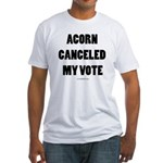 ACORN Canceled My Vote Fitted T-Shirt