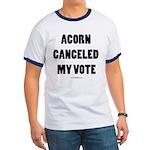 ACORN Canceled My Vote Ringer T