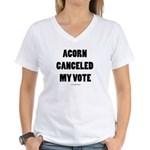 ACORN Canceled My Vote Women's V-Neck T-Shirt