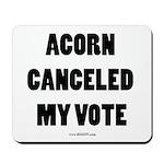 ACORN Canceled My Vote Mousepad