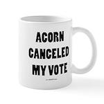 ACORN Canceled My Vote Mug