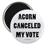 ACORN Canceled My Vote Magnet